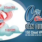 Cloud VPS cấu hình cực khủng chỉ với 150.000VNĐ
