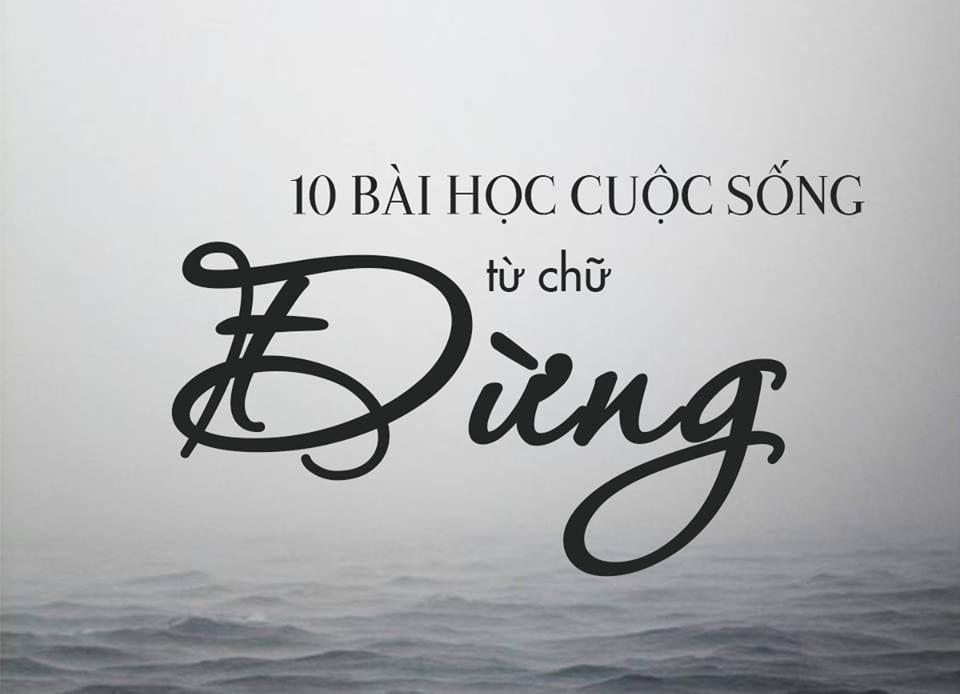 """10 bài học cuộc sống từ chữ """"Đừng"""""""